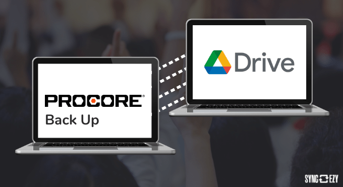 Why you should back up your Procore files to Google Drive